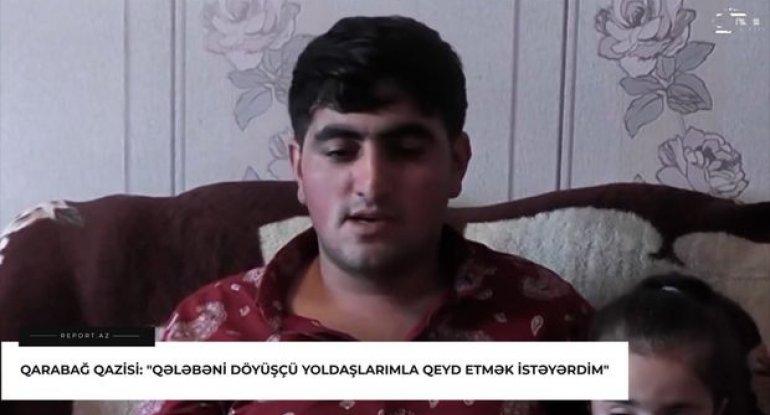 """Qarabağ qazisi: """"Qələbəni döyüşçü yoldaşlarımla qeyd etmək istəyərdim"""" - VİDEO"""